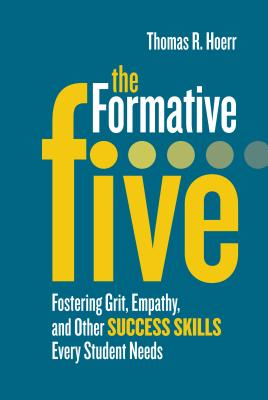 The Formative Five: Fostering Grit, Empathy, and Other Success Skills Every Student Needs Cover Image