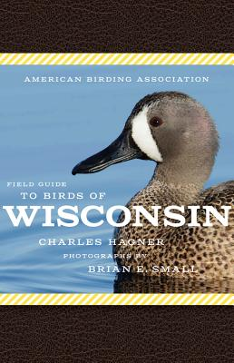 American Birding Association Field Guide to Birds of Wisconsin (American Birding Association State Field) Cover Image