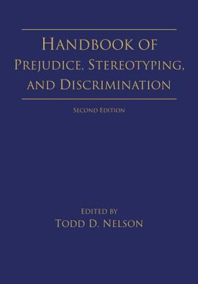 Handbook of Prejudice, Stereotyping, and Discrimination: 2nd Edition Cover Image