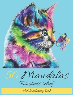 50 Mandalas for Stress Relief Adult Coloring Book: Mandala coloring book for adults: Meditation, Relaxation & Stress Relief Cover Image