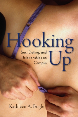 Hooking Up: Sex, Dating, and Relationships on Campus Cover Image