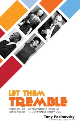 Let Them Tremble: Biographical Interventions Marking 100 Years of the Communist Party, USA Cover Image