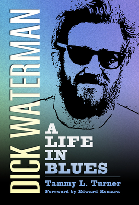 Dick Waterman: A Life in Blues (American Made Music) Cover Image