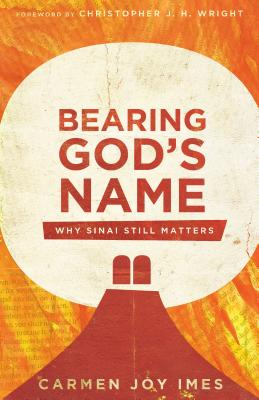 Bearing God's Name: Why Sinai Still Matters Cover Image