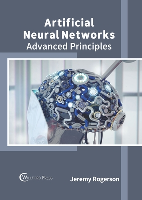 Artificial Neural Networks: Advanced Principles Cover Image