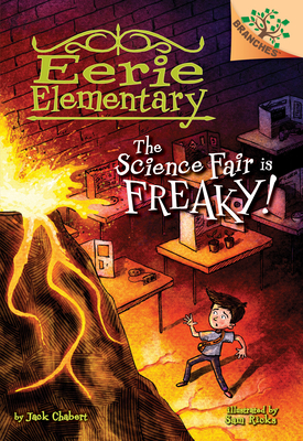 The Science Fair is Freaky! by Jack Chabert