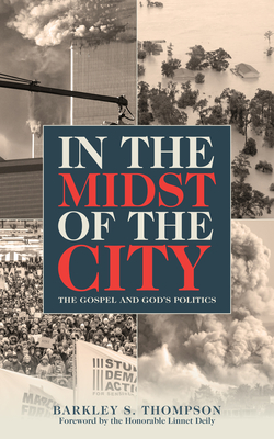 In the Midst of the City: The Gospel and God's Politics Cover Image