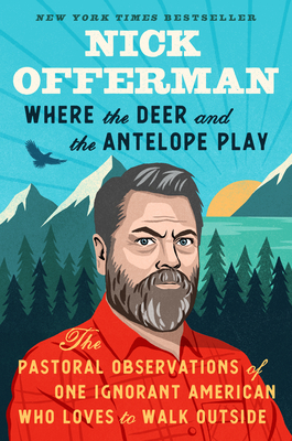 Where the Deer and the Antelope Play: The Pastoral Observations of One Ignorant American in Search of the Real Dirt Cover Image
