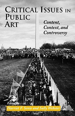 Critical Issues in Public Art: Content, Context, and Controversy Cover Image