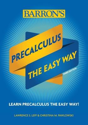 Precalculus: The Easy Way (Barron's Easy Way) Cover Image