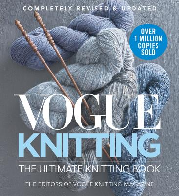 Vogue Knitting the Ultimate Knitting Book: Completely Revised & Updated Cover Image