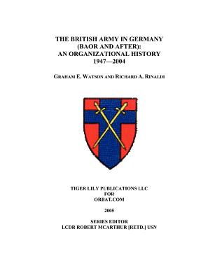 The British Army in Germany: An Organizational History 1947-2004 Cover Image