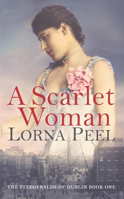 A Scarlet Woman: The Fitzgeralds of Dublin Book One Cover Image