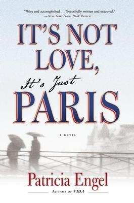 It's Not Love, It's Just Paris Cover Image
