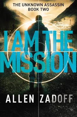 I Am the Mission (The Unknown Assassin #2) Cover Image