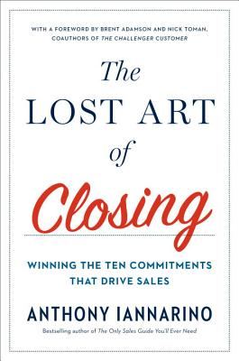 The Art of Closing by Anthony Iannarino