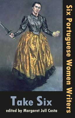 Take Six: Six Portuguese Women Writers (Dedalus Europe) Cover Image