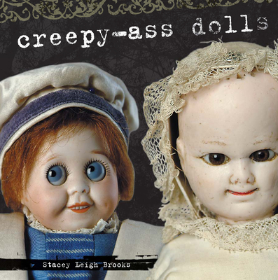Creepy-Ass Dolls Cover Image