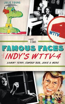 The Famous Faces of Indy's WTTV-4: Sammy Terry, Cowboy Bob, Janie & More Cover Image