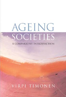 Ageing Societies: A Comparative Introduction Cover Image