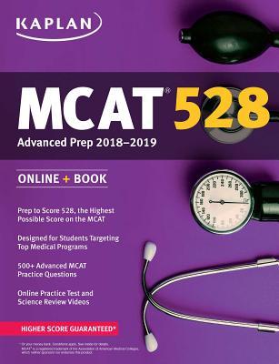 MCAT 528 Advanced Prep 2018-2019: Online + Book (Kaplan Test Prep) Cover Image