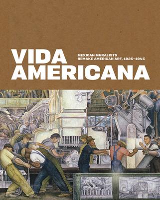 Vida Americana: Mexican Muralists Remake American Art, 1925–1945 Cover Image