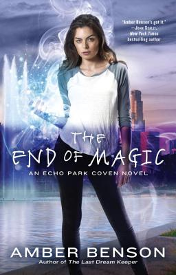 The End of Magic (An Echo Park Coven Novel #3) Cover Image