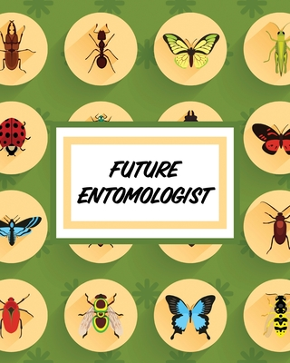 Future Entomologist: Insects and Spiders Nature Study - Outdoor Science Notebook Cover Image