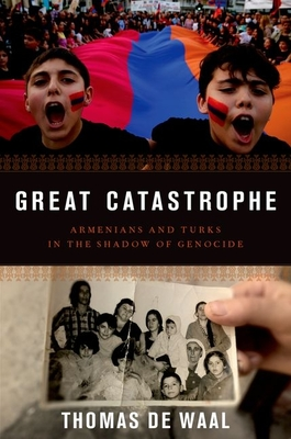Great Catastrophe: Armenians and Turks in the Shadow of Genocide Cover Image