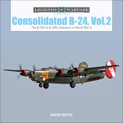 Consolidated B-24 Vol.2: The B-24g to B-24m Liberators in World War II (Legends of Warfare: Aviation #15) Cover Image