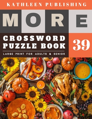 Crossword Puzzles Large Print: Crossword Quick - More 50 Easy Puzzles Large Print Crosswords to Keep you Entertained for Hours - Happy Thanksgiving d Cover Image
