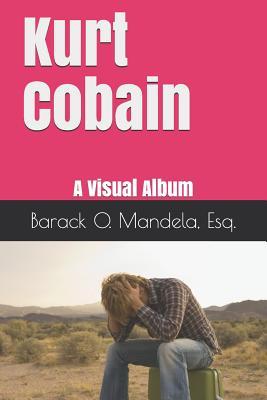 Kurt Cobain: A Visual Album Cover Image