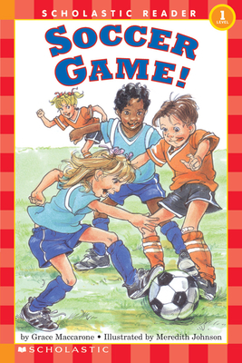 Soccer Game! (Scholastic Reader, Level 1) Cover Image