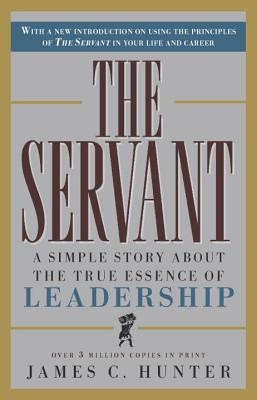 The Servant: A Simple Story about the True Essence of Leadership Cover Image