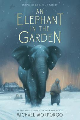 An Elephant in the Garden: Inspired by a True Story Cover Image