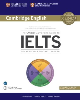 The Official Cambridge Guide to IELTS Student's Book with Answers with DVD-ROM [With CDROM] (Cambridge English) Cover Image