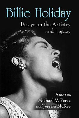 Billie Holiday: Essays on the Artistry and Legacy Cover Image