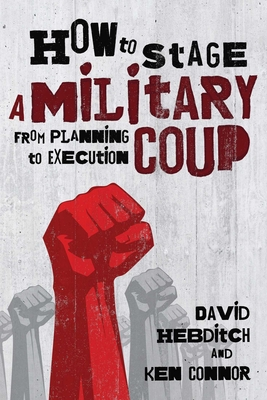 How to Stage a Military Coup: From Planning to Execution Cover Image