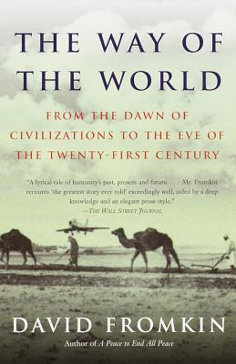 The Way of the World: From the Dawn of Civilizations to the Eve of the Twenty-First Century Cover Image