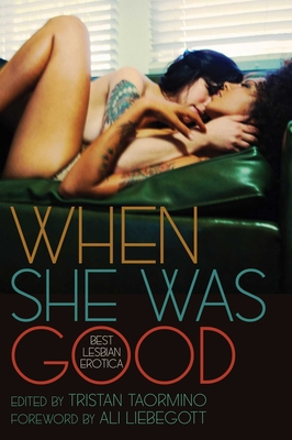 When She Was Good: Best Lesbian Erotica Cover Image