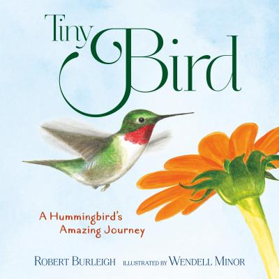 Tiny Bird: A Hummingbird's Amazing Journey Cover Image