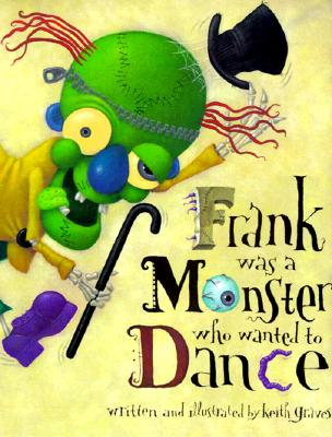 frank was a monster who wanted to dance hardcover bookpeople