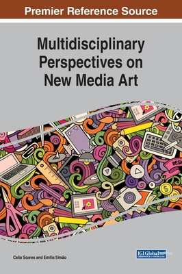 Multidisciplinary Perspectives on New Media Art Cover Image