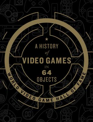 A History of Video Games in 64 Objects Cover Image