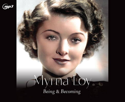 Myrna Loy: Being and Becoming Cover Image