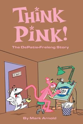 Think Pink: The Story of Depatie-Freleng Cover Image