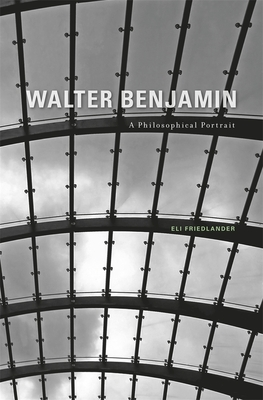 Walter Benjamin: A Philosophical Portrait Cover Image