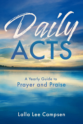 Daily Acts: A Yearly Guide to Prayer and Praise Cover Image