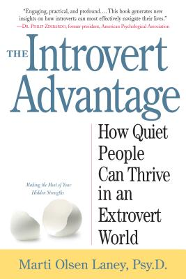 The Introvert Advantage: How Quiet People Can Thrive in an Extrovert World Cover Image