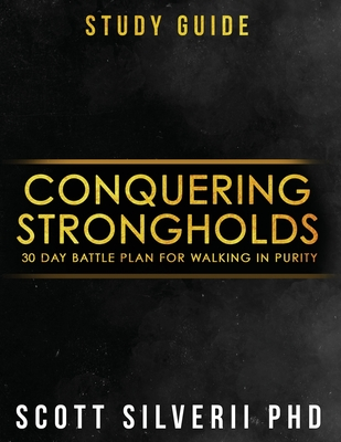 Conquering Strongholds Study Guide: 30-Day Battle Plan For Walking in Purity Cover Image